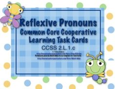 Reflexive Pronouns: The set includes - * Anchor charts * 24 Self checking task cards that are designed to practice CCSS 2.L.1.c (Reflexive Pronouns) * A task card recording answer sheet and key * A bonus game show template * The cards are numbered so students can record answers $