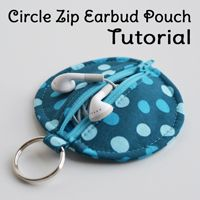 Circle Zip Earbud Pouch Tutorial - Dog Under My Desk