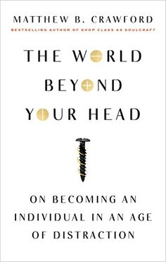The World Beyond Your Head: On Becoming an Individual in ... https://www.amazon.com/dp/0374535914/ref=cm_sw_r_pi_dp_x_-L2gybF5PQ008