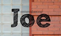 remembering Joe // remembering a friend on his birthday // death of a friend