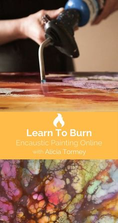 Encaustic Classes: Start making the art you dream about. Enroll in a Learn To Burn Encaustic Painting Workshop with Alicia Tomrey.