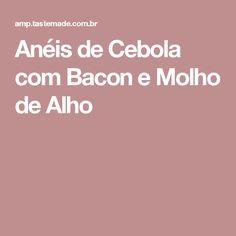 Anéis de Cebola com Bacon e Molho de Alho