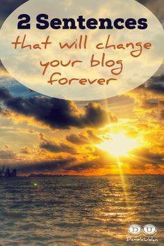 2 sentences that will change your blog forever