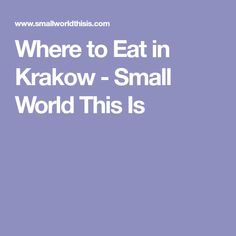 Where to Eat in Krakow - Small World This Is