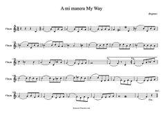 A mi manera para flauta dulce, flauta de pico y flauta, travesera. My Way Partitura de A mi manera para Violín (Do mayor). Melodías para disfrutar. (My Way sheet music Flute Music Scores and violin). Partitura Versión My Way Arturo Sandoval