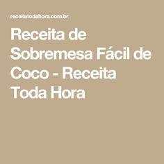 Receita de Sobremesa Fácil de Coco - Receita Toda Hora