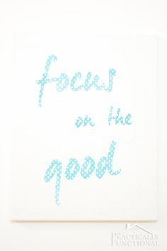 Remind yourself to focus on the good with this quick and easy DIY wall art!