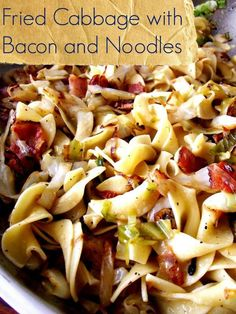 Fried Cabbage with Bacon and Noodles A quick and delicious pasta dish that can be a side or add chicken for a main course.  Yum!!