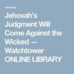 Jehovah's Judgment Will Come Against the Wicked — Watchtower ONLINE LIBRARY