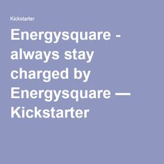 Energysquare is raising funds for Energysquare - always stay charged on Kickstarter! Energysquare is a new generation of wireless chargers - charge all your devices on an ultra-thin pad with no induction!