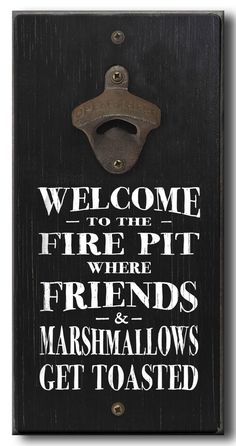Country Marketplace - Welcome To The Fire Pit Where Friends