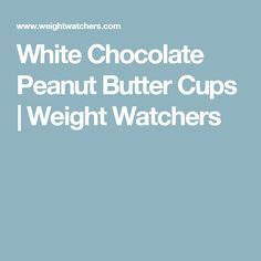White Chocolate Peanut Butter Cups | Weight Watchers