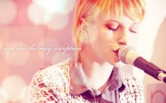 """Hayley Williams from Paramore, """"You are the only exception"""", :)"""