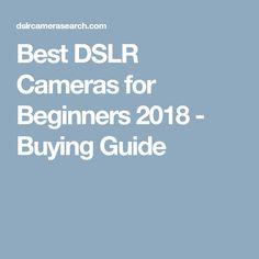 Best DSLR Cameras for Beginners 2018 - Buying Guide #digitalphotographyforbeginners #DslrCameras