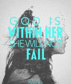God is with her she will not fail. Bible verses and faith edits.