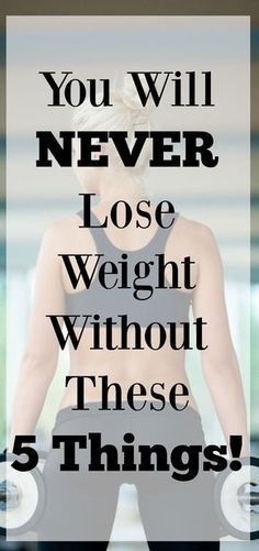 To lose weight and keep it off you must have these 5 things. It's impossible to lose weight without it. This post has great information to get you started on your weight loss journey and motivation to keep you going. These 5 things helped me change my lif Lose Weight Quick, Quick Weight Loss Tips, Weight Loss Before, Lose Weight Naturally, Diet Plans To Lose Weight, Losing Weight Tips, Weight Loss For Women, Weight Loss Plans, Weight Loss Program