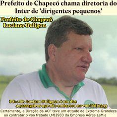 Certamente, a Direção da ACF teve um atitude de Extrema Grandeza [Estadão] http://esportes.estadao.com.br/noticias/futebol,prefeito-de-chapeco-chama-diretoria-do-inter-de-dirigentes-pequenos,10000092476 ②⓪①⑥ ①② ⓪④