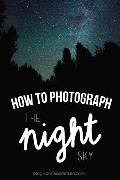 How to Photograph the Night Sky