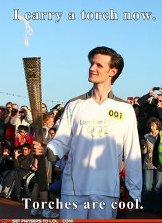 The Doctor WAS supposed to carry the torch in the London 2012 Olympics. Wouldn't want to create a crack in space and time, now would we??