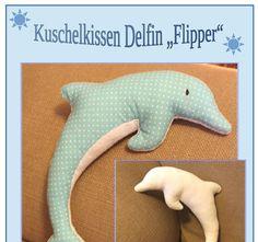 Kissen, kuschelkissen, kuscheltier Delphine - Hier könnt Ihr meine Freebooks herunterladen: 1. Freebook Kuscheldelfin Flipper