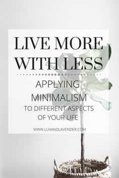 How to apply minimalism in different aspects in your life. From a capsule wardrobe & a minimal diet, to a minimalist fitness & minimal interior design. This is great for learning how to live with less but experience more.