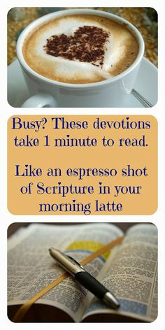 Free subscriptions to Bible Love Notes which features devotions each weekday. Designed for busy people, giving a short, sweet, powerful look at God's Word.Like an espresso shot of Scripture in your morning (or evening) latte. non-profit site. Espresso Shot, Bible Love, Thing 1, Bible Verses, Bible Quotes, Scriptures, Love Notes, Spiritual Inspiration, God Is Good