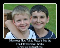 Milestones That Fail to Make it Into the Childhood Development Books  by One Tired Working Mommy