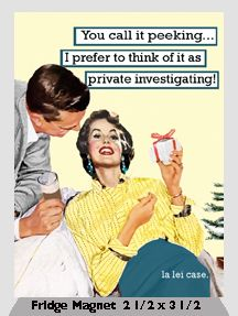 You call it peeking… I prefer to think of it as private investigating!