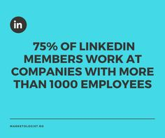 75% of LinkedIn members work at companies with more than 1000 employees. Find out How to promote your company on LinkedIn! https://marketologist.ro/how-to-promote-your-company-on-linkedin/