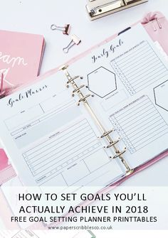 2018 Goals | Goal Setting | Goals Planner | Free Printables | Free Planner Inserts | Organization | Productivity | New Year Goals