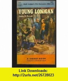 Young Lonigan James T. Farrell ,   ,  , ASIN: B00199LMIK , tutorials , pdf , ebook , torrent , downloads , rapidshare , filesonic , hotfile , megaupload , fileserve