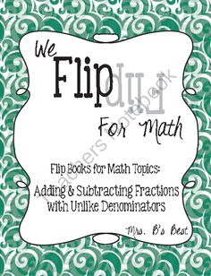 Flip for Math: Adding and Subtracting Fractions with Unlike Denominators product from Mrs-Bs-Best on TeachersNotebook.com