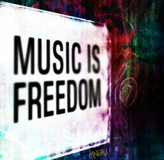 ♬ is...Music is freedom