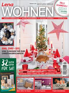Vier tolle Gewinnspiele und viel Weihnachts-DIY locken in den aktuellen Ausgaben von Lena Wohnen & Dekorieren, Lena Wohnen, Anna und Mollie Makes! Advent, Christmas Tree, Christmas Ornaments, Inspiration, Holiday Decor, Home Decor, Journals, Xmas, Magazines