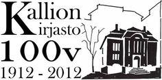Juhlavuosi - Kallion kirjasto 100 vuotta  1912-2012
