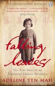 Chinese. Falling Leaves Return to Their Roots. Adeline Yen Mah's childhood in China during the civil war was a time of fear, isolation and humiliation. The cause of this was not political upheaval but systemic emotional and physical abuse by her step-mother and siblings, and rejection by her father.
