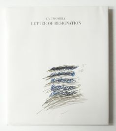 Letter of Resignation | Cy Twombly