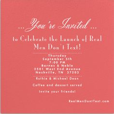 You Re Invited Real Men Don T Text Launch Party