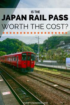 The Japan Rail Pass: Is It Worth The Cost? via @thriftynomads