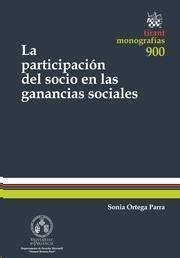 La participación del socio en las ganancias sociales: contribución al  estudio del régimen jurídico del dividendo / (dir.), José Miguel Embid Irujo ; (autora), Sonia Ortega Parra, 2015