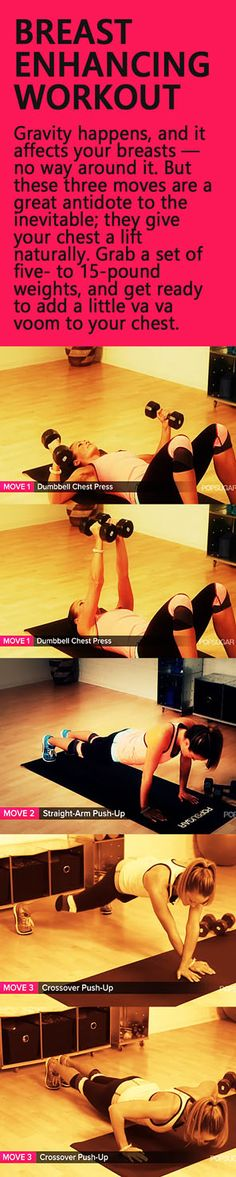 Gravity happens, and it affects your breasts — no way around it. But these three moves are a great antidote to the inevitable; they give your chest a lift naturally.