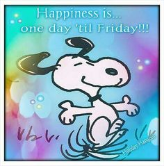 Happiness is one day till Friday