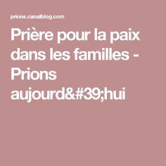 Prière pour la paix dans les familles - Prions aujourd'hui Hui, Sad, Lord, Families, Going Out, Angels, God, Psychology