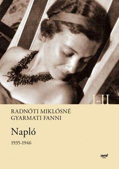 Radnóti Miklósné Gyarmati Fanni: Napló 1935-1946 | olvasóterem.com - az egészséges olvasás támogatója