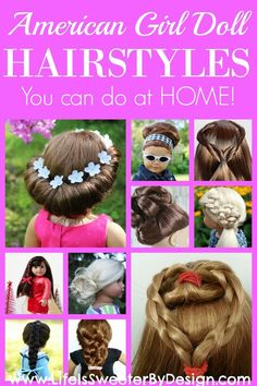 You can fix your 18 inch doll or American Girl Doll's hair at home! This round up of hairstyles for your doll will inspire you and your child to be creative!:
