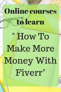 "Online courses to learn "" How To Make More Money With Fiverr"" - Easy Learn From Home"