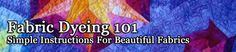 Fabric Dyeing 101: Simple Instructions For Beautiful Fabrics good links