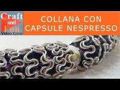 Collana con le capsule Nespresso - YouTube