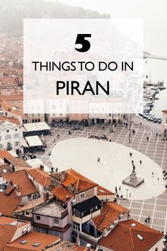 5 Things to do in Piran | Slovenia ------------- Eastern Europe | Guide To Piran | Things To Do In Slovenia |