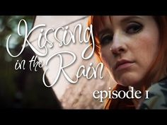 Kissing in the Rain - Ep. 1: Lily & James - Mary Kate Wiles & Sean Persaud - YouTube